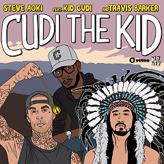 Cudi The Kid (Remixes) - EP - Steve Aoki,Kid Cudi,Travis Barker