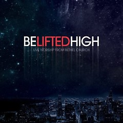 Be Lifted High (Live) - Bethel Music