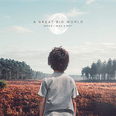 When I Was A Boy (Single) - A Great Big World