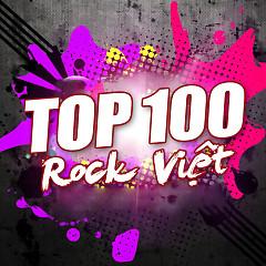 Top 100 Nhạc Rock Việt Nam Hay Nhất - Various Artists