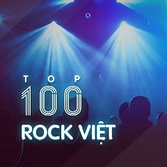 Top 100 Nhạc Rock Việt Nam Hay Nhất