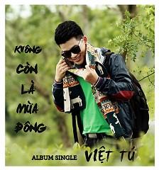 Không Còn Là Mùa Đông (Single) - Việt Tú