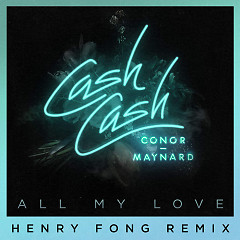 All My Love (Henry Fong Remix)