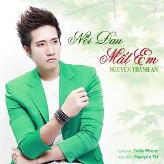 Album Nỗi Đau Mất Em - Nguyễn Thành An