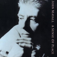 A Sense Of Place - John Mayall