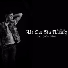 Hát Cho Yêu Thương (Single)