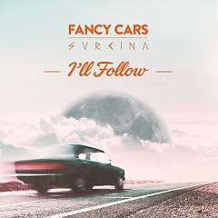 I'll Follow (Single) - Fancy Cars, Svrcina
