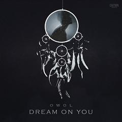 Owol 1st Single 'Dream On You'