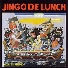 Axe To Grind - Jingo De Lunch