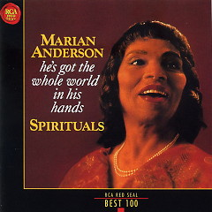 He's Got The Whole World In His Hands No 1 - Marian Anderson