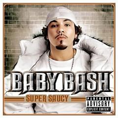 Super Saucy - Baby Bash