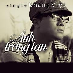 Ánh Trăng Tan (Single) - Khang Việt