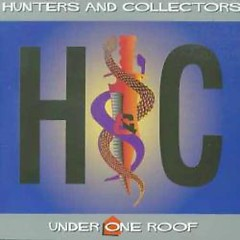 Under One Roof (Live) - Hunters & Collectors