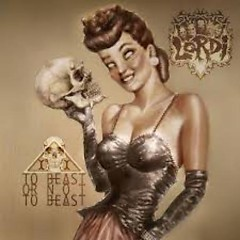 To Beast Or Not To Beast - Lordi