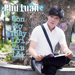 Con Nợ Thầy Lời Xin Lỗi - Phú Luân