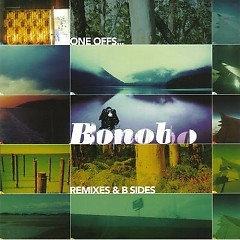 One Offs... Remixes & B-Sides - Bonobo