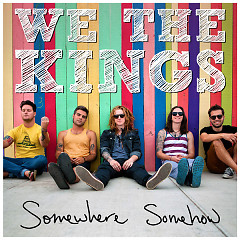Somewhere Somehow - We The Kings
