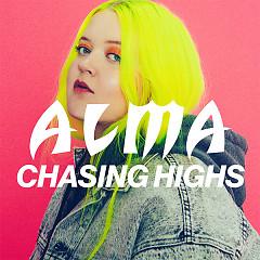 Chasing Highs (Single) - Alma