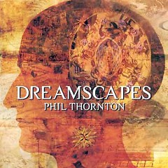 Dreamscapes - Phil Thornton