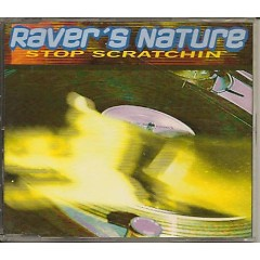 Stop Scratchin' - Raver´s Nature