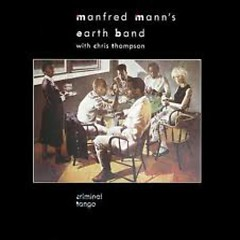 Criminal Tango - Manfred Mann's Earth Band