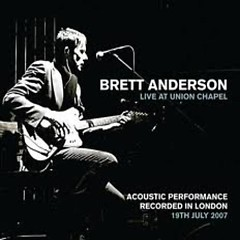 Live At Union Chapel (CD1) - Brett Anderson