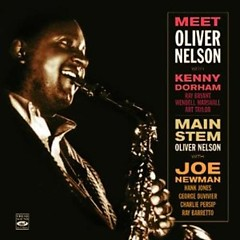Main Stem (w. Joe Newman) - Oliver Nelson