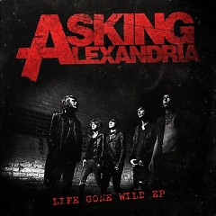 Life Gone Wild (EP) - Asking Alexandria