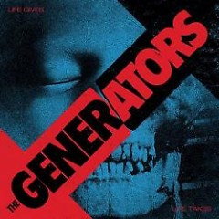 Life Gives Life Takes - The Generators