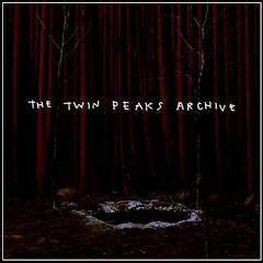 The Twin Peaks Archive OST (Pt.7) - Angelo Badalamenti,David Lynch