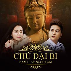 Chú Đại Bi - Nam Du,Ngọc Lam