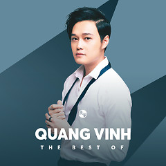 Album Những Bài Hát Hay Nhất Của Quang Vinh - Quang Vinh