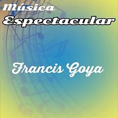 Musica Espectacular - Francis Goya