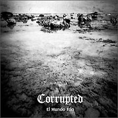 El Mundo Frio - Corrupted