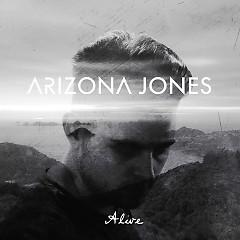 Alive (Single) - Arizona Jones