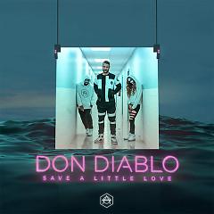 Save A Little Love (Single) - Don Diablo