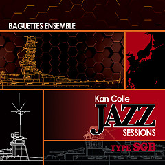 KanColle Jazz Sessions type SGB  - Baguettes Ensemble