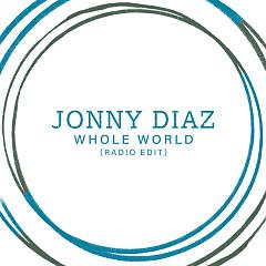 Whole World (Radio Edit) (Single) - Jonny Diaz