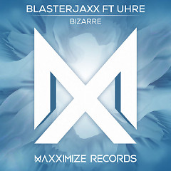 Bizarre (Single) - BlasterJaxx