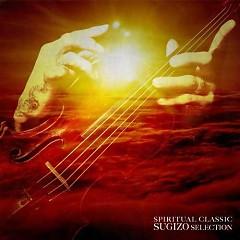 SPIRITUAL CLASSIC SUGIZO SELECTION - SUGIZO