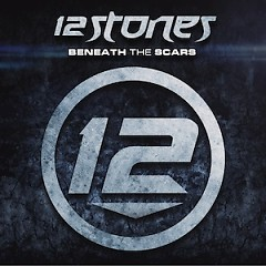 Beneath The Scars - 12 Stones