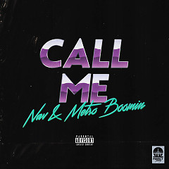 Call Me (Single) - NAV, Metro Boomin
