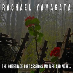 The NoiseTrade Loft Sessions Mixtape And More... - Rachael Yamagata