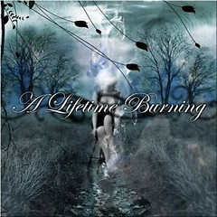 A Lifetime Burning - One Less Reason