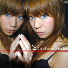 3rd Reflection Of FripSide