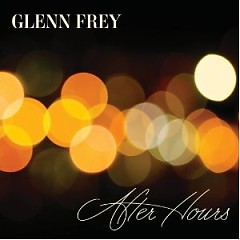 After Hours (Deluxe Edition) - Glenn Frey