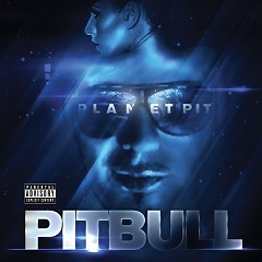 Planet Pit (Deluxe Edition) - Pitbull