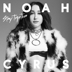 Stay Together (Single) - Noah Cyrus