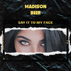 Say It To My Face (Single)