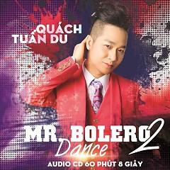 Mr Bolero Dance 2 - Quách Tuấn Du